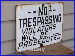 Old Original Rare Early No Trespassing Porcelain Sign Vintage Antique Gas Oil