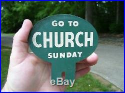 Vintage Antique GO TO CHURCH SUNDAY License Plate Topper original gas oil sign
