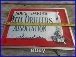 Vintage SOUTH DAKOTA OIL WELL DRILLERS ASSOCIATION Advertising METAL SIGN RARE